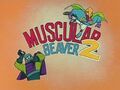 Muscular Beaver 2 title card.jpg