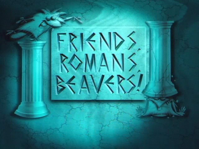 File:Friends, Romans, Beavers! title card.jpg