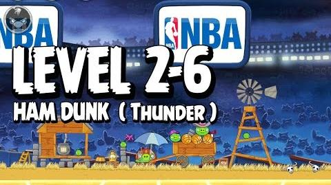 Angry Birds Seasons Ham Dunk 2-6 - Thunders - Walkthrough 3 Star