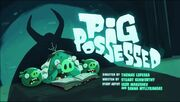 Pig Possessed