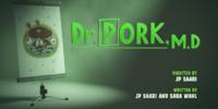 Dr. Pork, M.D