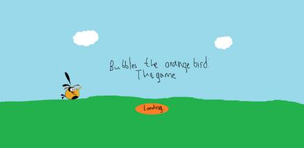 Bubbles the orange bird- The game loading screen