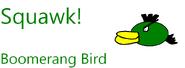 Squawk Boomerang Bird