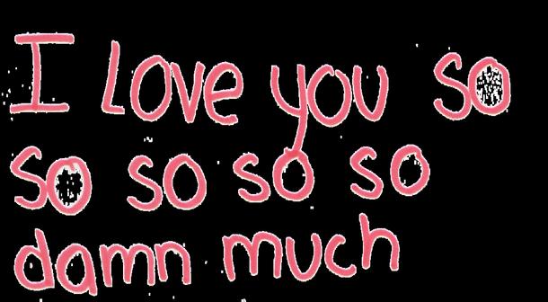 Image Damn I Love You I Love You So Much Love Favim Com