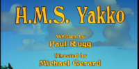 Episode 3: H.M.S. Yakko/Slappy Goes Walnuts/Yakko's Universe