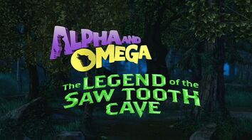 Alpha and omega the legend of the saw toothed cave title card 2014