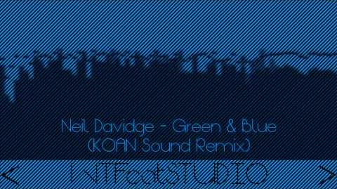 Neil Davidge - Green & Blue (KOAN Sound Remix)