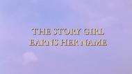 S1-TheStoryGirlEarnsHerName