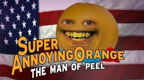 Annoying Orange - Man Of Peel (Man Of Steel Parody)