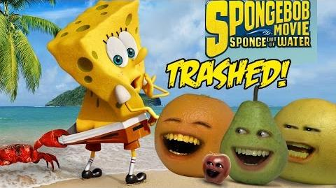 Annoying Orange - THE SPONGEBOB MOVIE SPONGE OUT OF WATER TRAILER Trashed!!