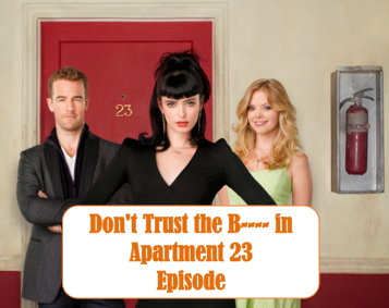 File:Don't Trust the B---- in Apartment 23 Episode Infobox.png