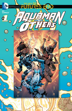 Aquaman and the Others Vol 1 Futures End-1 Cover-1
