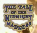 The Tale of the Midnight Madness