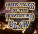 The Tale of the Twisted Claw