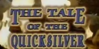 The Tale of the Quicksilver