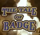 The Tale of Badge