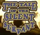 The Tale of the Silent Servant