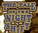 The Tale of the Night Shift