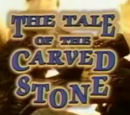 The Tale of the Carved Stone