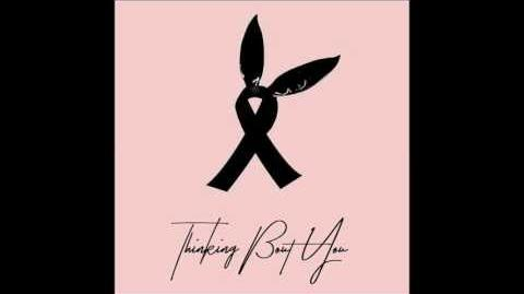 Ariana Grande - Thinking Bout You (Pray For Manchester)