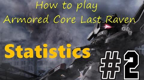 How to play Armored Core Last Raven Ep2- Statistics