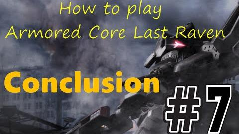 How to play Armored Core Last Raven Ep7- Conclusion