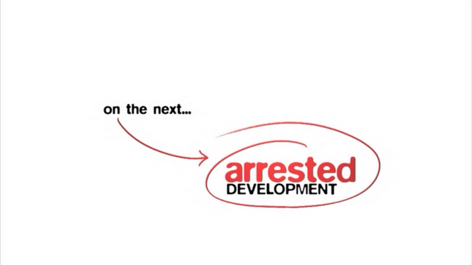 On the next Arrested Development