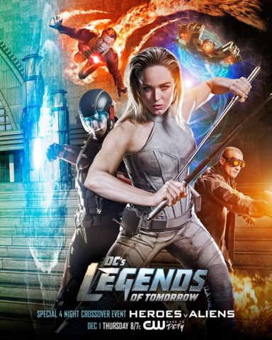 File:DC's Legends of Tomorrow season 2 poster - Special 4 Night Crossover Event Heroes v Aliens.png