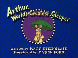 Arthur, World's Greatest Gleeper Title Card