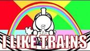 I Like Trains Song