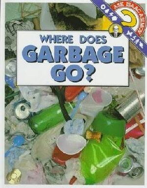 A where does garbage go