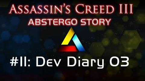 Assassin's Creed III Abstergo Story 11 Dev Diary 03