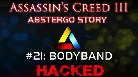 Assassin's Creed III Abstergo Story 21 Bodyband Hack
