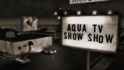 Aqua TV Show Show