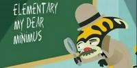 Elementary, My Dear Minimus