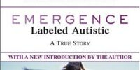 Emergence: Labeled Autistic