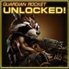 Guardian Rocket Raccoon Unlocked