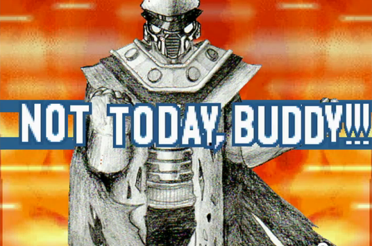 File:NOT TODAY, BUDDY!!!.png
