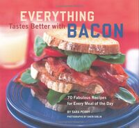 Everything Tastes Better with Bacon