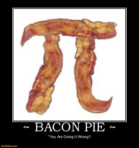 File:Bacon-pie-bacon-pie-wrong-demotivational-posters-1343209692.jpg