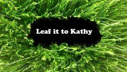 Leaf it to Kathy