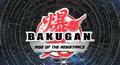 Bakugan Rise of the Resistance