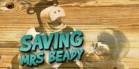 Saving Mrs. Beady