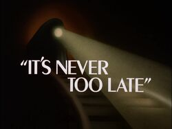 It's Never Too Late Title Card