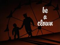 Be a Clown Title Card