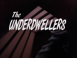 The Underdwellers Title Card