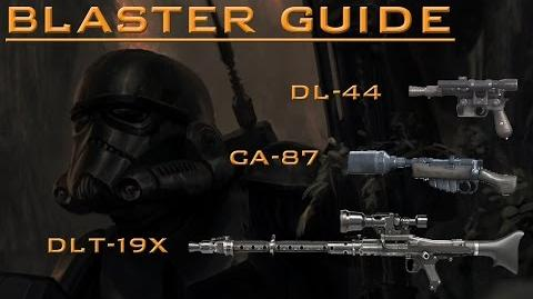 Star Wars Battlefront Blaster guide CA 87, DL 44, DLT 19X