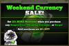 Weekend Currency Sale