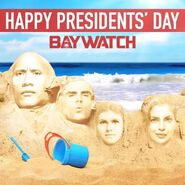 Baywatch Presidents Day promo