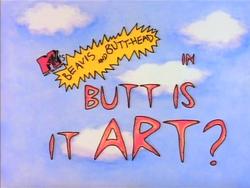 Butt Is It Art